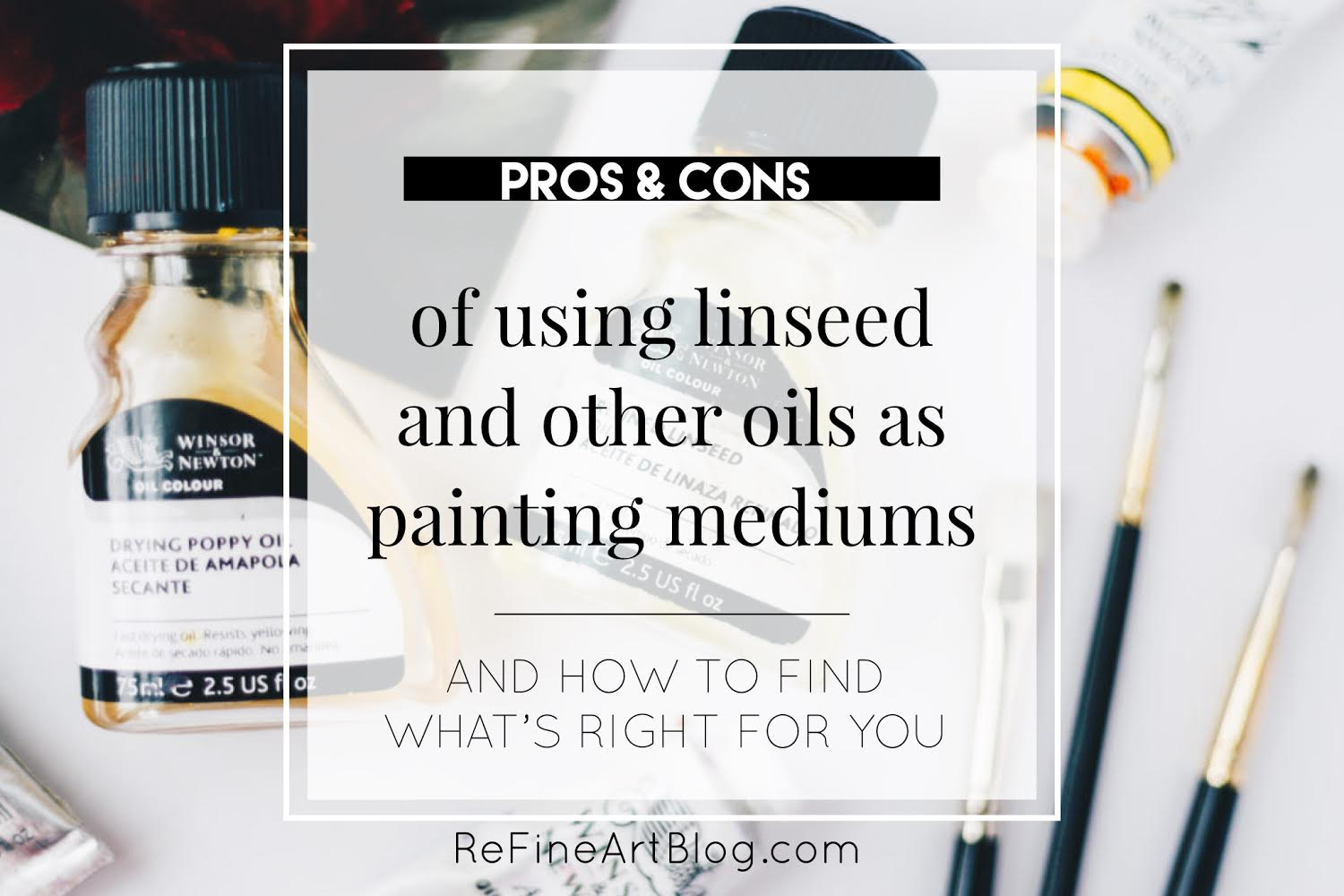 Pros and Cons of using Linseed and other oils as painting
